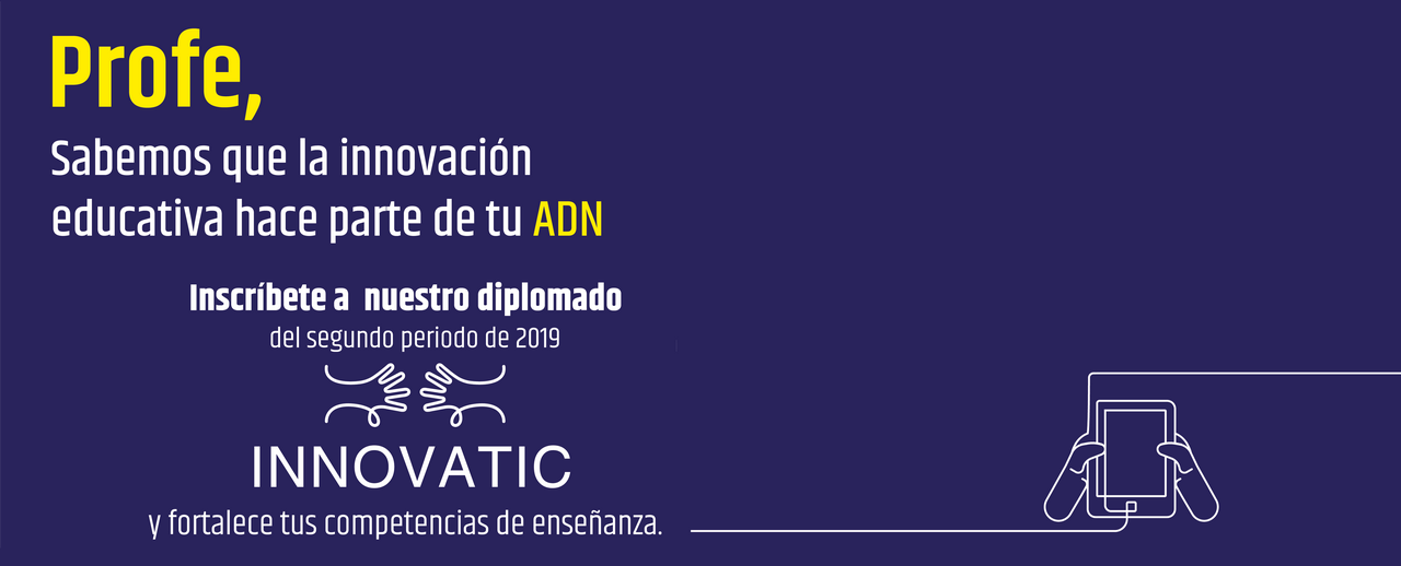 Registro a diplomado INNOVATIC 2019